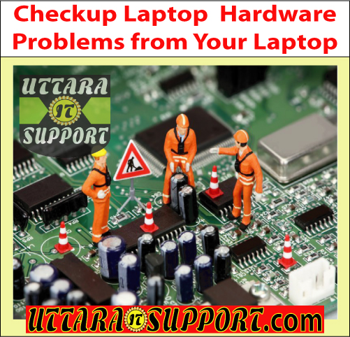 checkup laptop hardware problems from your laptop, checkup laptop, checkup laptop hardware, checkup laptop hardware problems, laptop hardware problems, solve laptop hardware problems, laptop hardware problems solution, solution laptop hardware problems, check laptop hardware problems, laptop hardware problems check