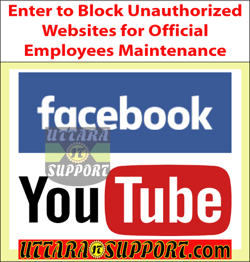enter to block unauthorized websites for official employees maintenance, block website, block websites, block internet website, block internet websites, enter to block unauthorized website, enter to block unauthorized websites, enter to block adult website, enter to block adult websites, block website, block websites, block internet website, block adult website, block adult websites, block unauthorized website, block unauthorized websites, facebook, facebook.com, youtube, youtube.com, adult website, adult websites, unauthorized website, unauthorized websites