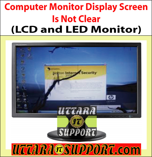computer monitor display screen is not clear, computer monitor, computer monitor display screen, clear computer monitor display screen, not clear computer monitor display screen